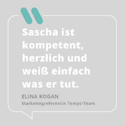 Zitat Kunde Tempo-Team - Sascha ist kompetent, herzlich und weiss einfach was er tut